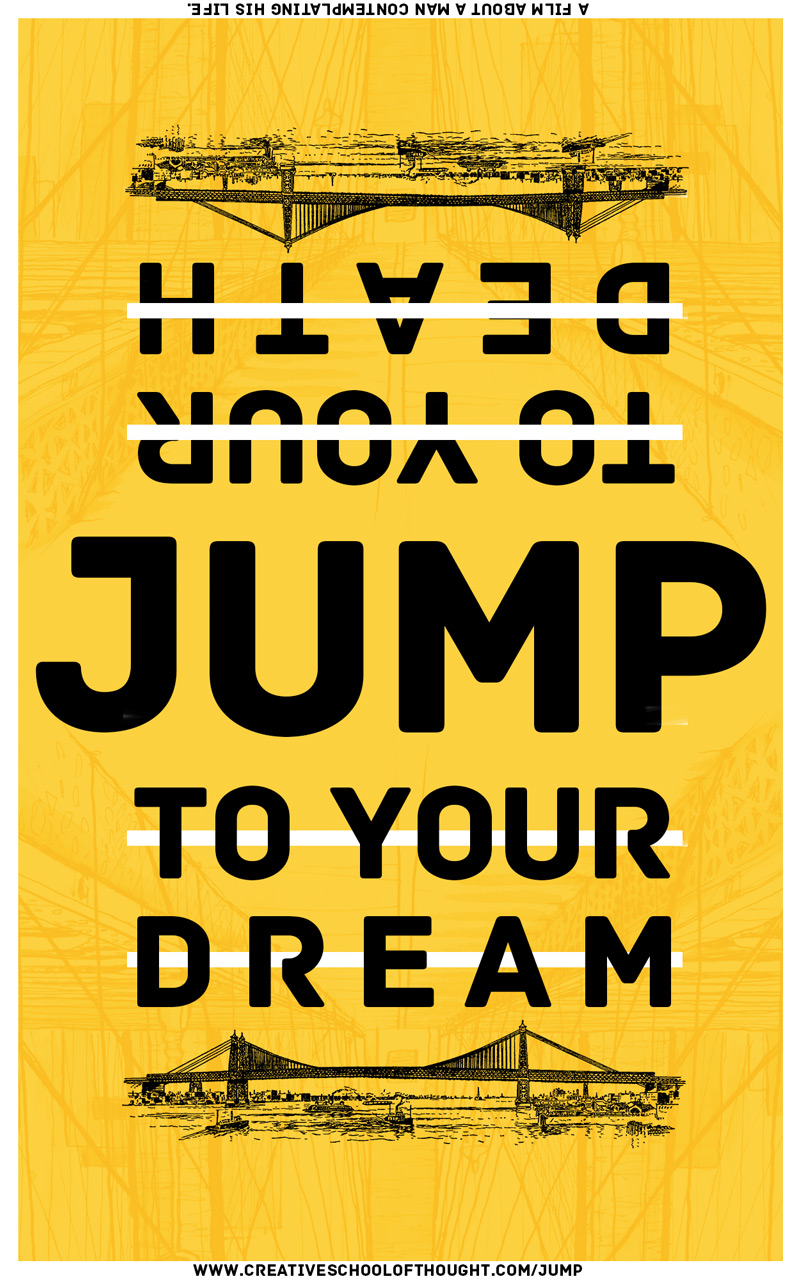 Jump to your dream, not to your death.