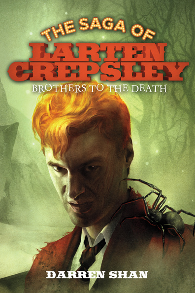 The Saga of Larten Crepsley: Brothers to the Death by Darren Shan Designed by Ben Mautner for Little, Brown Logo & Identity by Ben Mautner. Illustrated by Sam Weber.