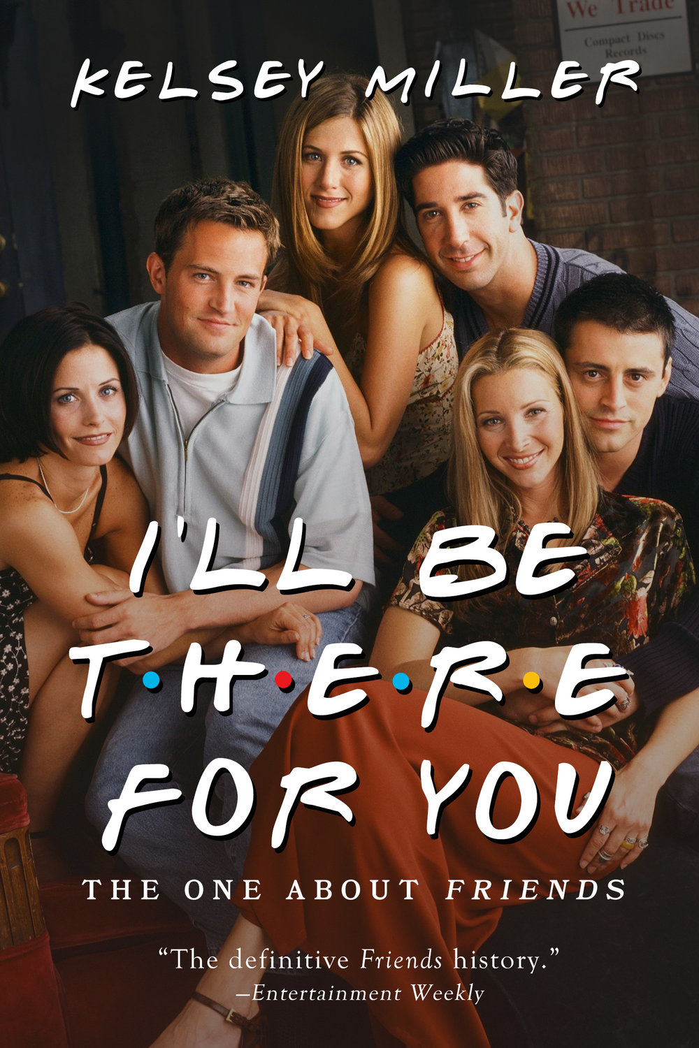 I'll Be There For You by Kelsey Miller Designed by Ben Mautner for One Hour Covers