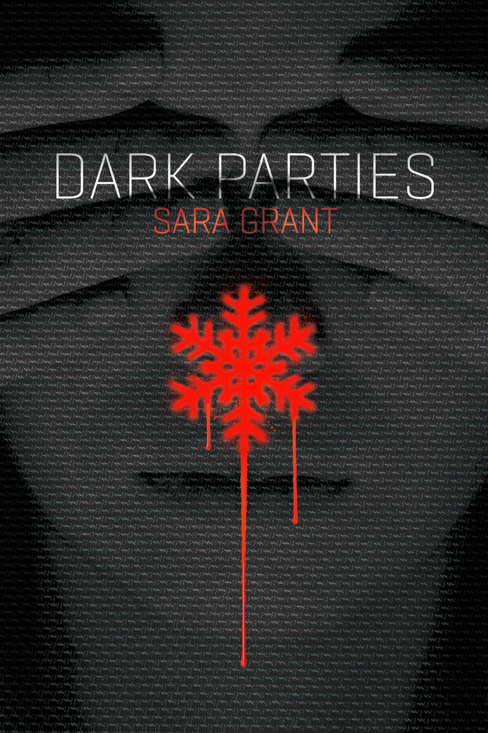 Dark Parties by Sara Grant Designed by Ben Mautner for Little, Brown Art Directed by David Kaplan