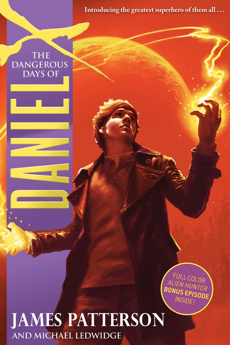 The Dangerous Days of Daniel X by James Patterson Designed by Ben Mautner for Little, Brown Illustrated by Owen Richardson