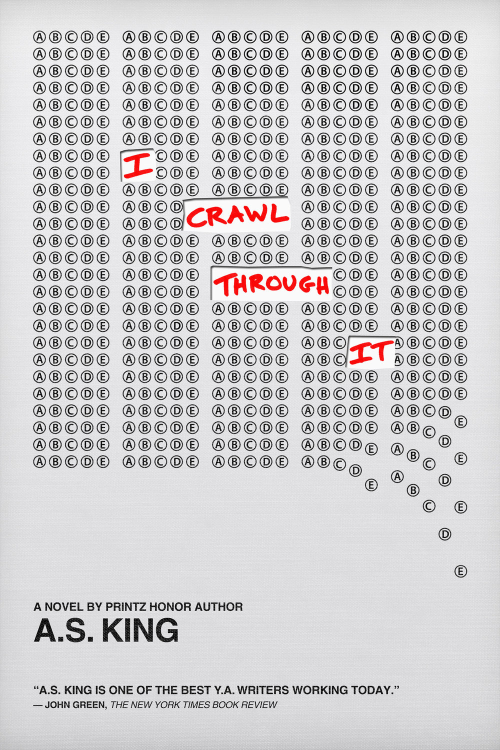 I Crawl Through It by A.S. King Designed by Ben Mautner for Hachette Art Directed by Liz Casal