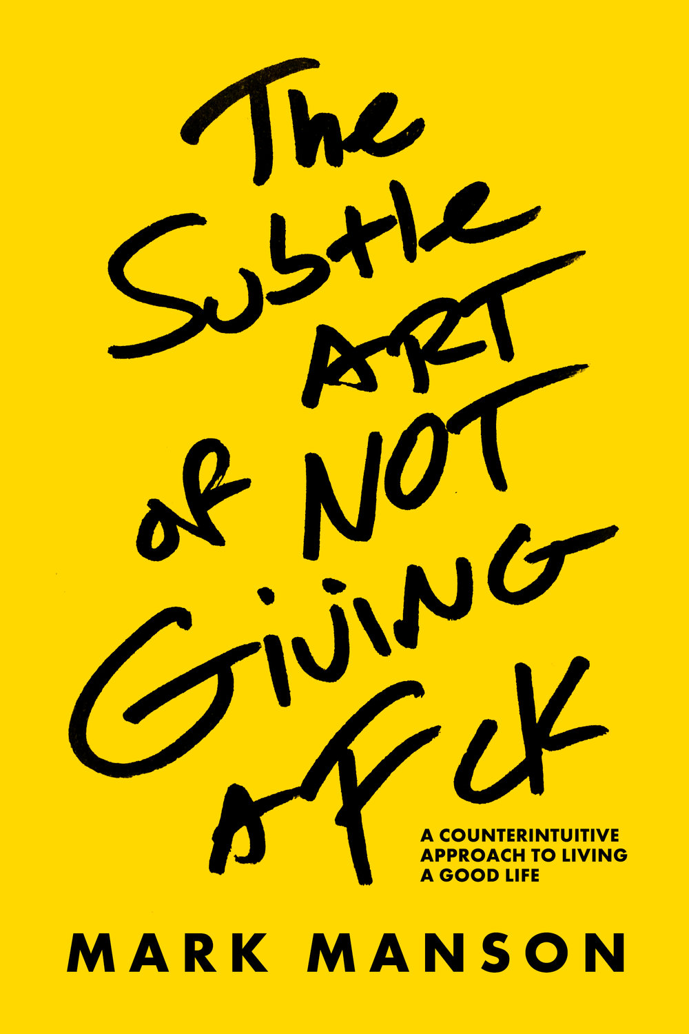 The Subtle Art of Not Giving a F*ck by Mark Manson Designed by Ben Mautner for One Hour Covers