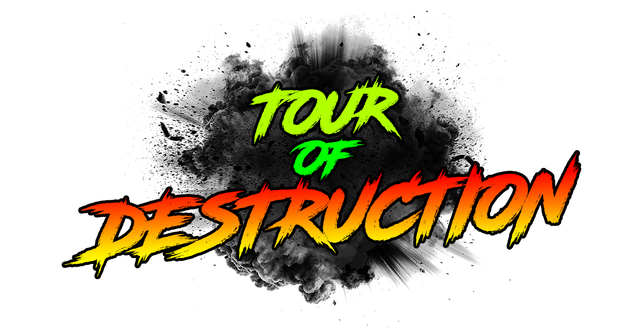 TOUR OF DESTRUCTION