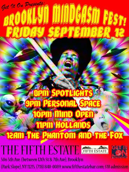 Hollands performs this week Friday September 12th at 11pm in Park Slope Brooklyn!   Stretch your mindgasm!
