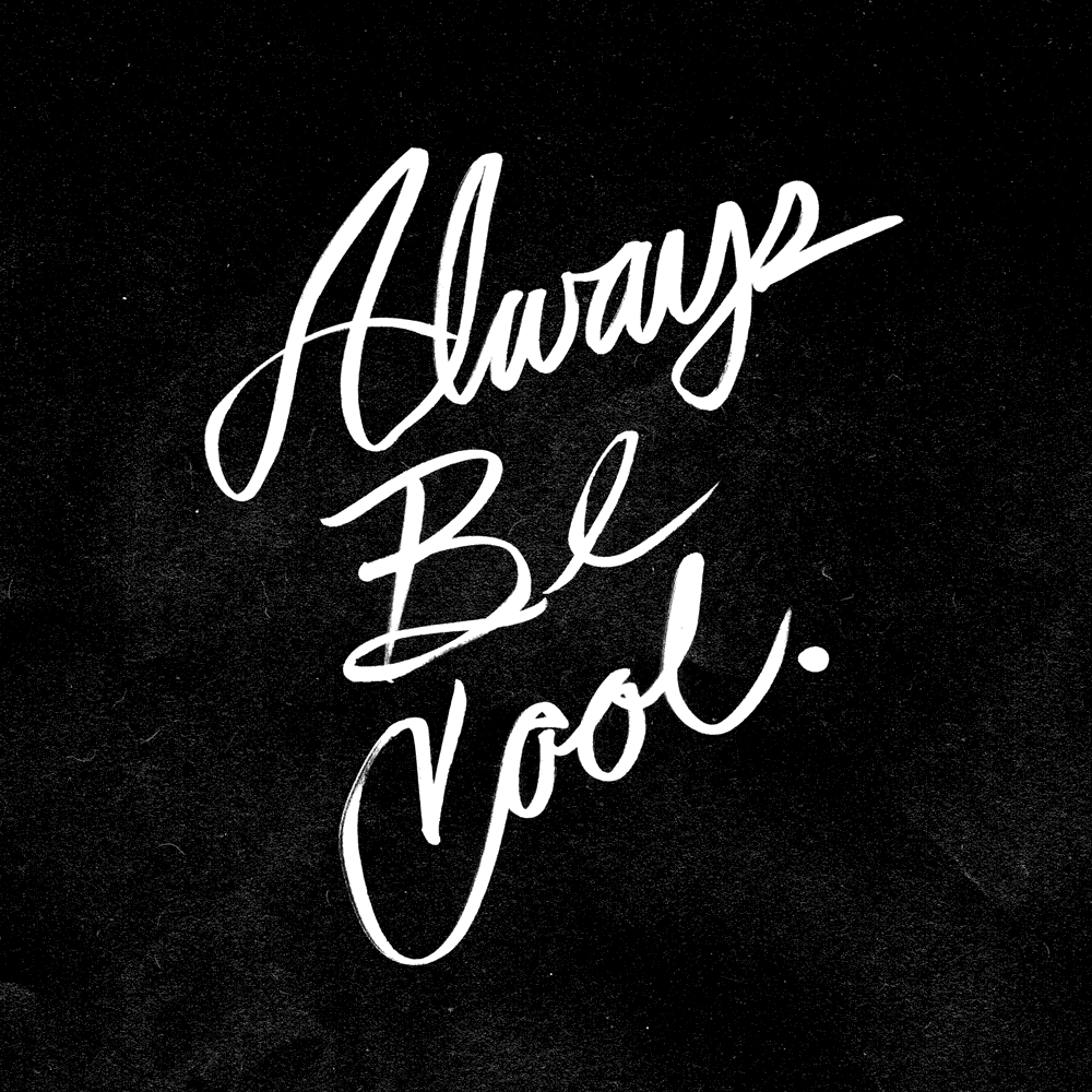 """Always Be Cool"" art prints available at   Society6   and   Redbubble  . Also available as   T-shirts  ,   pillows  ,   phone cases   and more."