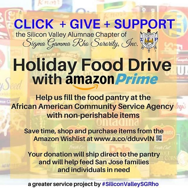 """Join #SiliconValleySGRho by supporting our """"virtual"""" holiday food donation drive, which benefits the African American Community Service Agency's Food Pantry. Simply shop online at http://a.co/dduvvlN, purchase and your donation ships (free, if you're a Prime member) directly to the pantry. Your donation will help feed San Jose families and individuals in need.  #SGRho #SigmaGammaRho #WesternSGRho #SiliconValleySGRho #SiliconValley #SanJose"""