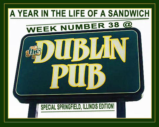 A Year In The Life Of A Sandwich: Week Number 38 @ The Dublin Pub ...
