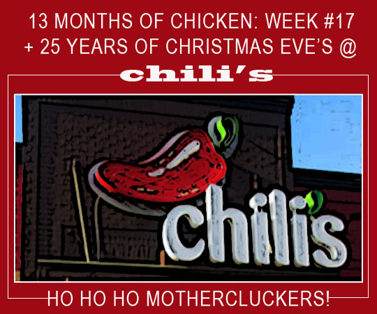 Is Chilis Open On Christmas.Ho Ho Ho Mothercluckers 13 Months Of Chicken Week Number