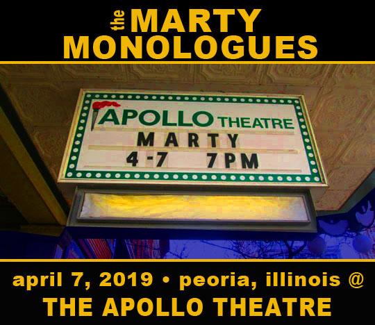The Marty Monologues April 7 2019 The Apollo Theatre In Peoria