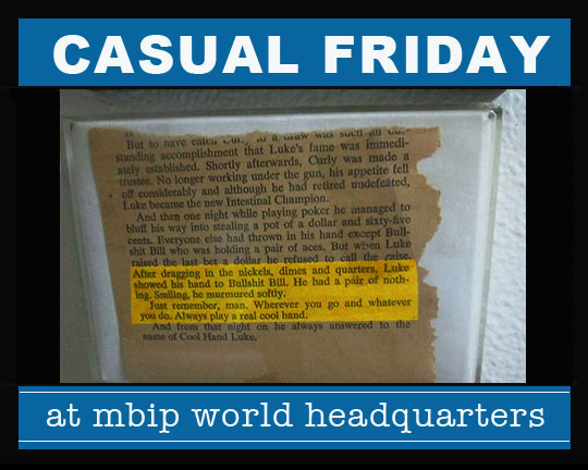 54eaf653ae Casual Friday   MBIP World Headquarters - This Week  A Pair of Nothing —  Meanwhile