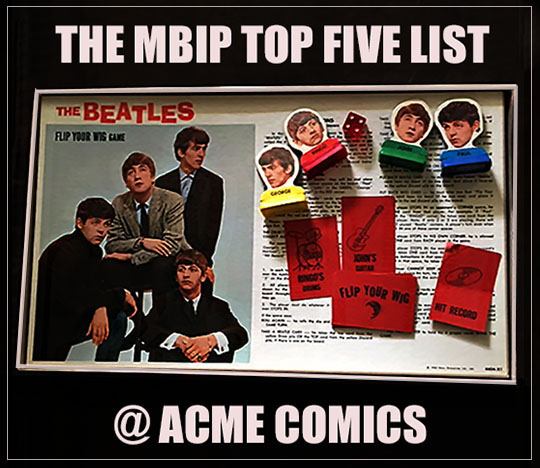 The MBIP Top Five List @ Acme Comics — Meanwhile, Back In