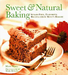 Sweet & Natural Baking  by Mani Niall