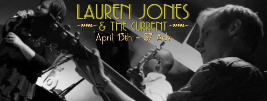Lauren Jones & The Current, w/ Dead Ripe, and Leanne Nelson – April 13, 2013 – Red Light Café, Atlanta, GA