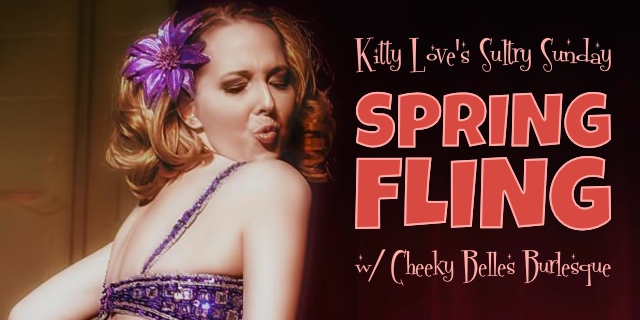 Kitty Love's Sultry Sunday: Spring Fling featuring Cheeky Belles Burlesque – March 10, 2013 – Red Light Café, Atlanta, GA