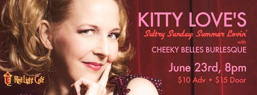 Kitty Love's Sultry Sunday: Summer Lovin' – June 23, 2013 – Red Light Café, Atlanta, GA