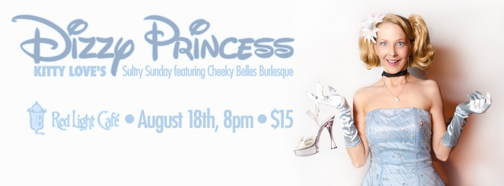 Kitty Love's Sultry Sunday Burlesque — Dizzy Princess – August 18, 2013 – Red Light Café, Atlanta, GA