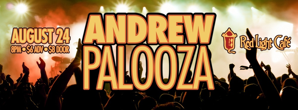 ANDREWPALOOZA — August 24, 2013 — Red Light Café, Atlanta, GA