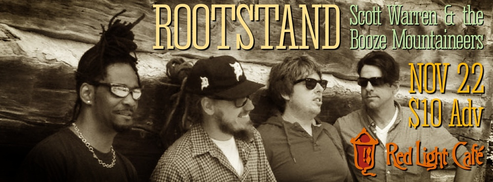 Rootstand w/ Scott Warren & the Booze Mountaineers — November 22, 2013 — Red Light Café, Atlanta, GA