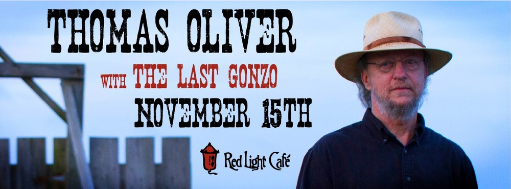 Thomas Oliver w/ The Last Gonzo — November 15, 2013 — Red Light Café, Atlanta, GA