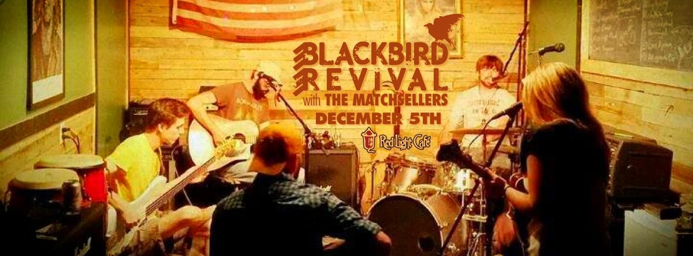 Blackbird Revival w/ The Matchsellers — December 5, 2013 — Red Light Café, Atlanta, GA