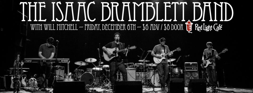 The Isaac Bramblett Band w/ Will Mitchell — December 6, 2013 — Red Light Café, Atlanta, GA