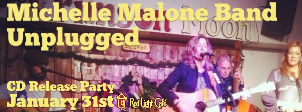 Michelle Malone CD Release Party: The Michelle Malone Banned w/ special guest Steed Kettles — January 31, 2014 — Red Light Café, Atlanta, GA