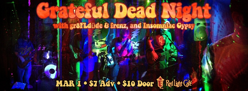 Grateful Dead Night w/ gr8FLdüde & frenz, and Insomniac Gypsy — March 1, 2014 — Red Light Café, Atlanta, GA