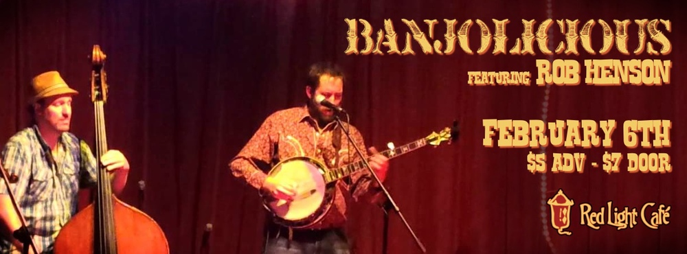 Banjolicious featuring Rob Henson @ RLC Bluegrass Thursday — February 6, 2014 — Red Light Café