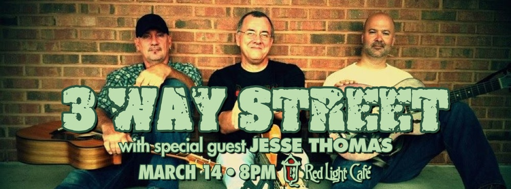 3 Way Street w/ Jesse Thomas — March 14, 2014 — Red Light Café, Atlanta, GA