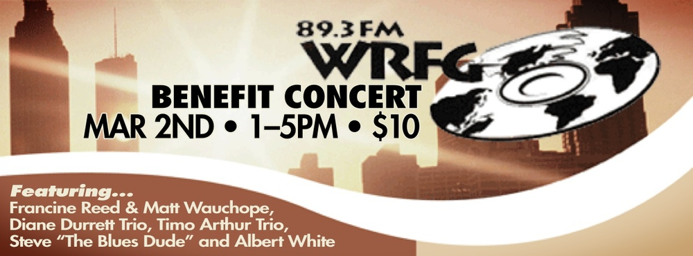 WRFG Benefit Concert w/ Francine Reed & Matt Wauchope, Diane Durrett Trio, Timo Arthur Trio, Steve The Blues Dude and Albert White — March 2, 2014 — Red Light Café, Atlanta, GA