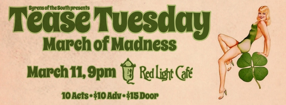 Syrens of the South presents Tease Tuesday: March of Madness Burlesque — March 11, 2014 — Red Light Café, Atlanta, GA