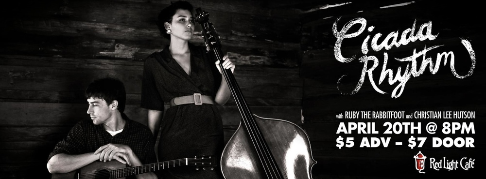 Cicada Rhythm w/ Ruby the RabbitFoot & Christian Lee Hutson — April 20, 2014 — Red Light Café, Atlanta, GA