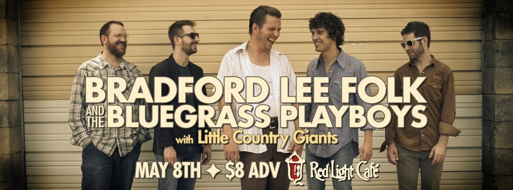 Bradford Lee Folk & the Bluegrass Playboys w/ Little Country Giants — May 8, 2014 — Red Light Café, Atlanta, GA