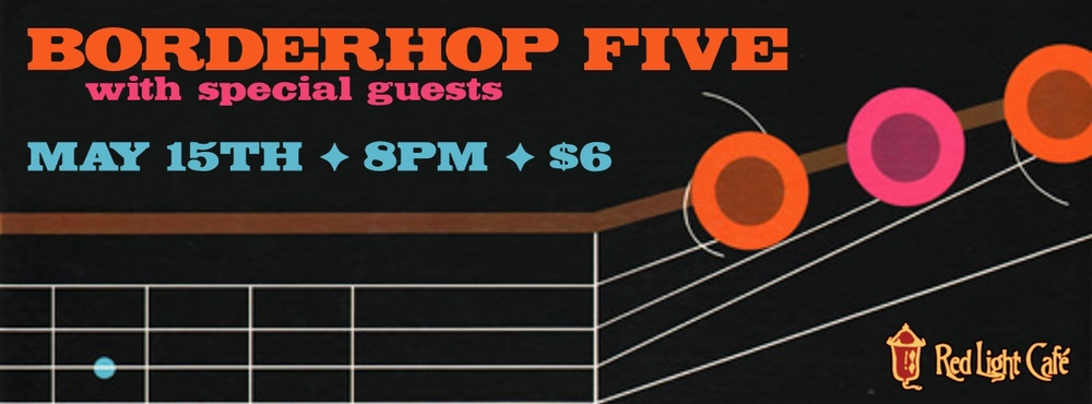BorderHop Five with special guests — May 15, 2014 — Red Light Café, Atlanta, GA