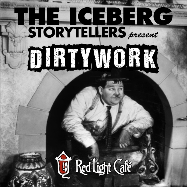 The Iceberg Storytellers: DIRTY WORK — May 11, 2014 — Red Light Café, Atlanta, GA