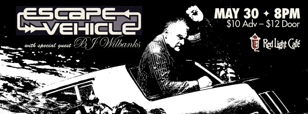 Escape Vehicle with special guest BJ Wilbanks — May 20, 2014 — Red Light Café, Atlanta, GA