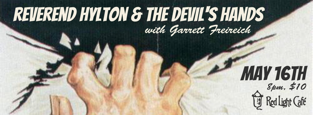 Reverend Hylton & the Devil's Hands w/ Garrett Freireich — May 16, 2014 — Red Light Café, Atlanta, GA