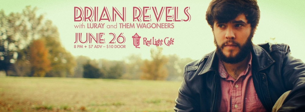 Brian Revels w/ Luray + Them Wagoneers — June 26, 2014 — Red Light Café, Atlanta, GA