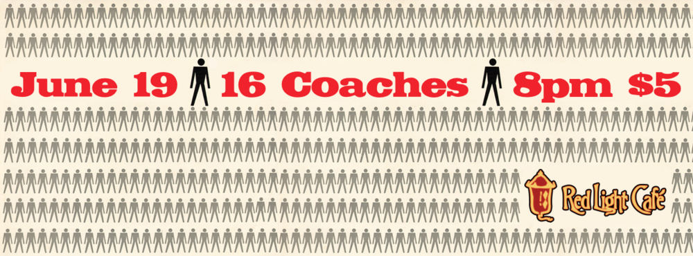 16 Coaches — June 19, 2014 — Red Light Café, Atlanta, GA