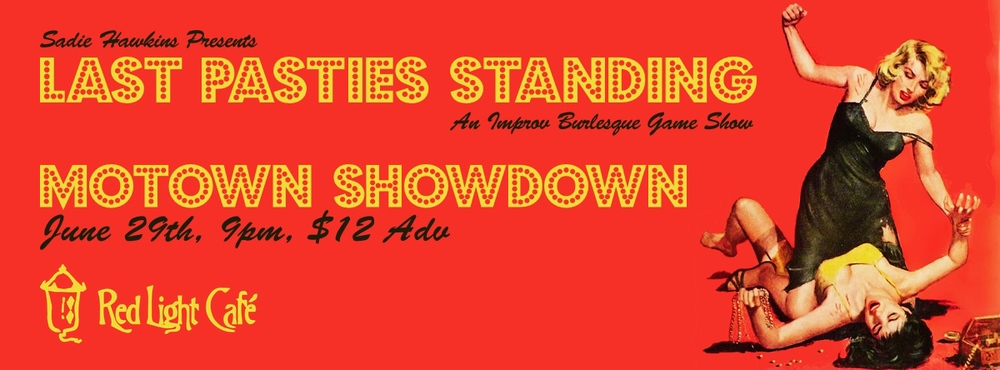 Last Pasties Standing: MOTOWN SHOWDOWN! — June 29, 2014 — Red Light Café, Atlanta, GA