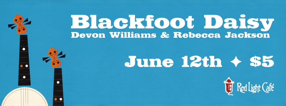 Blackfoot Daisy + Devon Williams + Rebecca Jackson — June 12, 2014 — Red Light Café, Atlanta, GA