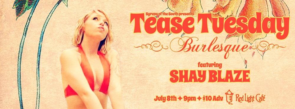 Tease Tuesday Burlesque: Other Than Fireworks! featuring Shay Blaze — July 8, 2014 — Red Light Café, Atlanta, GA