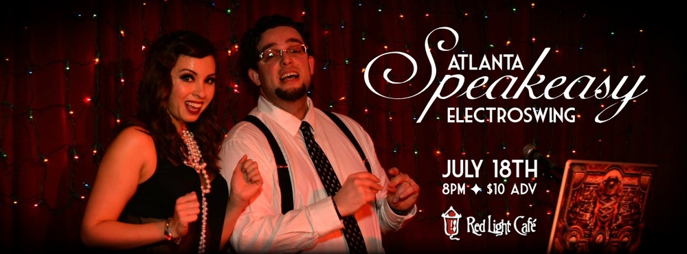 Speakeasy Electro Swing Atlanta — July 18, 2014 — Red Light Café, Atlanta, GA