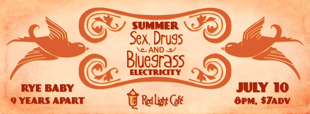 Summer Sex, Drugs & Bluegrass Electricity — July 10, 2014 — Red Light Café, Atlanta, GA