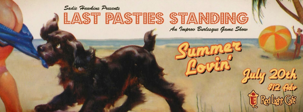 Sadie Hawkins presents Last Pasties Standing: Summer Lovin' — An Improv Burlesque Game Show — July 20, 2014 — Red Light Café, Atlanta, GA