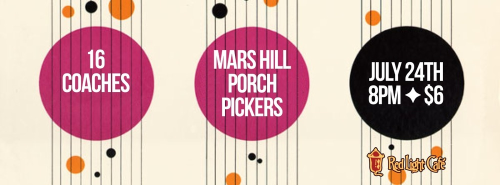16 Coaches / The Mars Hill Porch Pickers — July 24, 2014 — Red Light Café, Atlanta, GA
