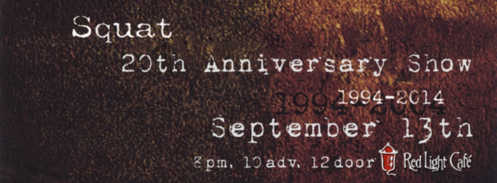 SQUAT 20th Anniversary Show — September 13, 2014 — Red Light Café, Atlanta, GA