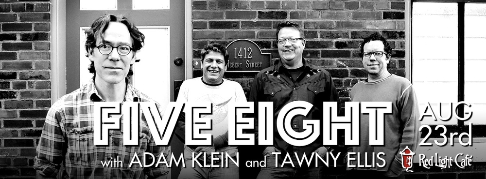 Five Eight w/ Adam Klein & The Wildfires + Tawny Ellis — August 23, 2014 — Red Light Café, Atlanta, GA