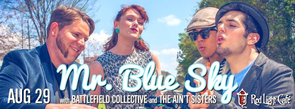 Mr. Blue Sky w/ Battlefield Collective + The Ain't Sisters — August 29, 2014 — Red Light Café, Atlanta, GA